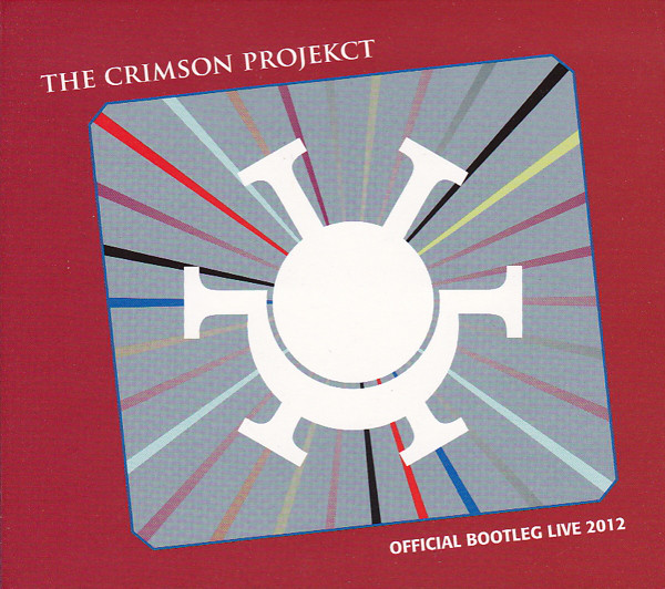 The Crimson ProjeKCt — Official Bootleg Live 2012