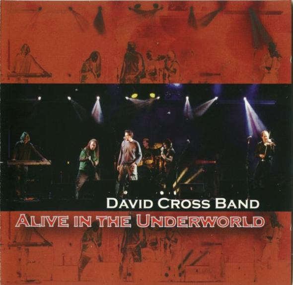 David Cross Band — Alive in the Underworld