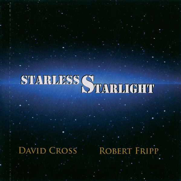 David Cross / Robert Fripp — Starless Starlight
