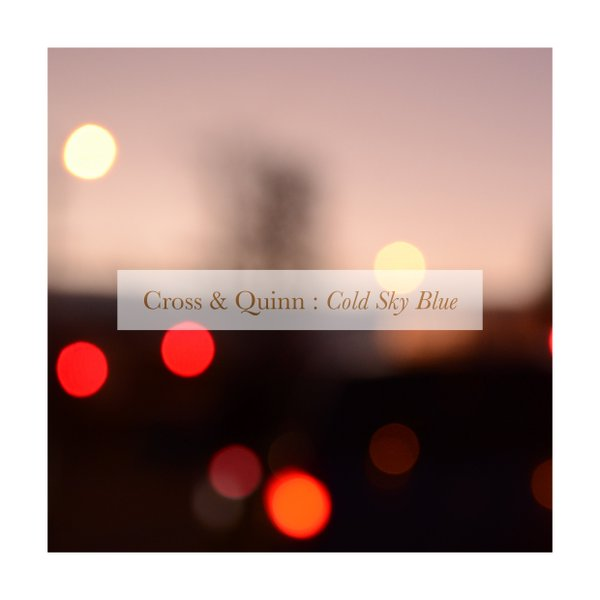 Cross & Quinn — Cold Sky Blue