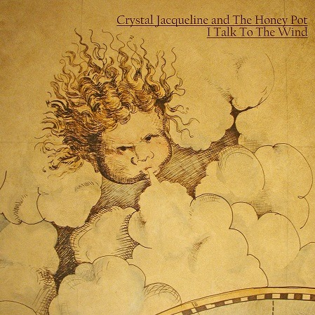 Crystal Jacqueline & the Honey Pot — I Talk to the Wind