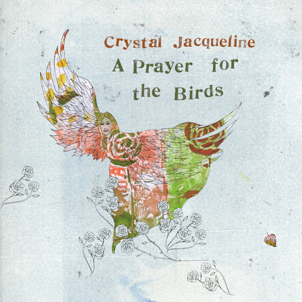 Crystal Jacqueline — A Prayer for the Birds