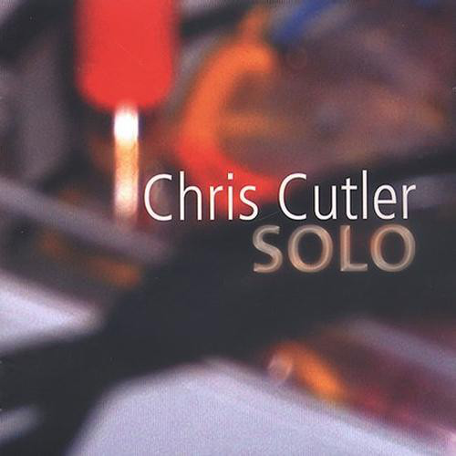 Chris Cutler — Solo