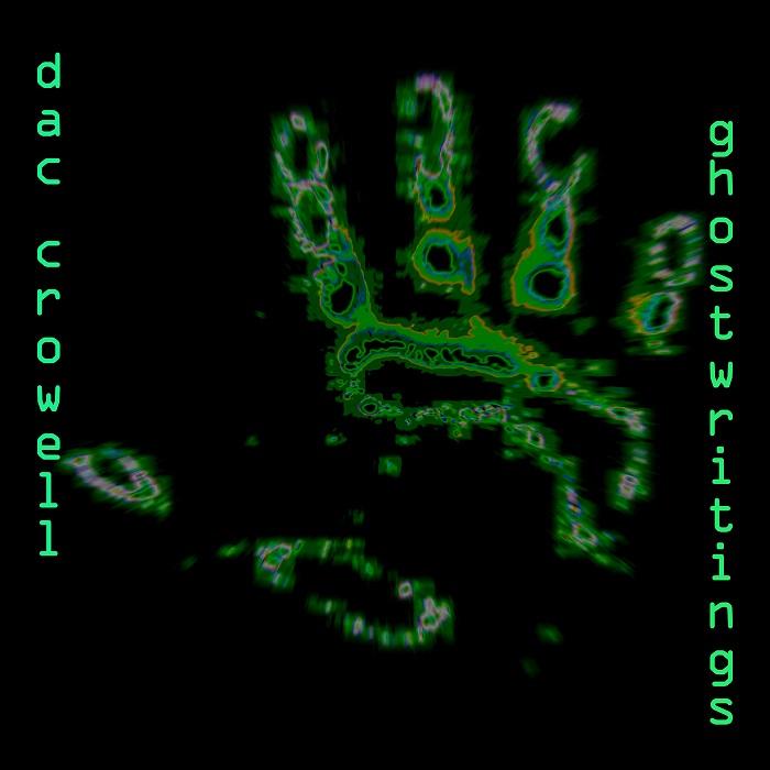 Dac Crowell — Ghostwritings