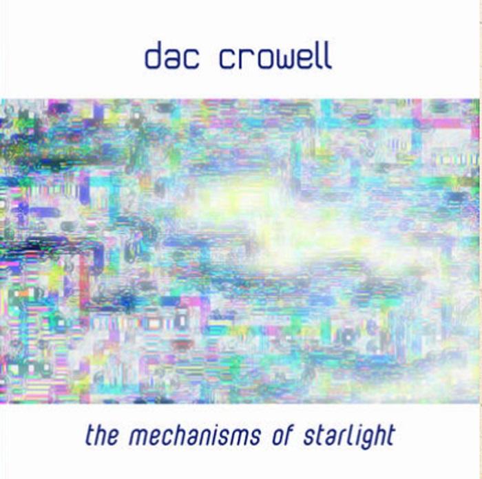 Dac Crowell — The Mechanisms of Starlight