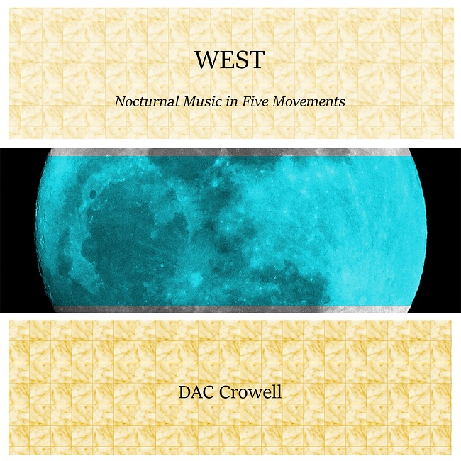 Dac Crowell — West: Nocturnal Music In Five Movements