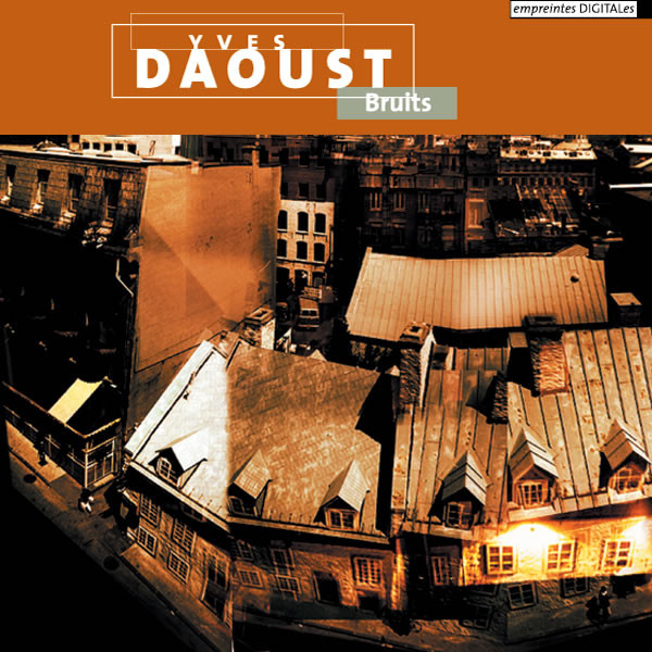Yves Daoust — Bruits