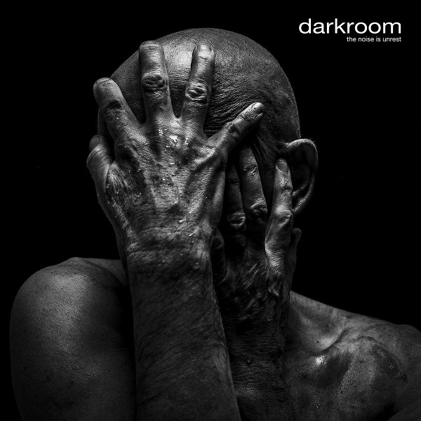 Darkroom — The Noise Is Unrest