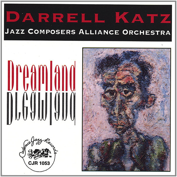 Darrell Katz & The Jazz Composers Alliance Orchestra — Dreamland