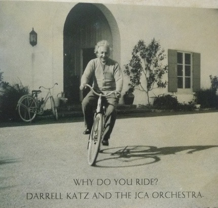 Darrell Katz & The Jazz Composers Alliance Orchestra — Why Do You Ride?