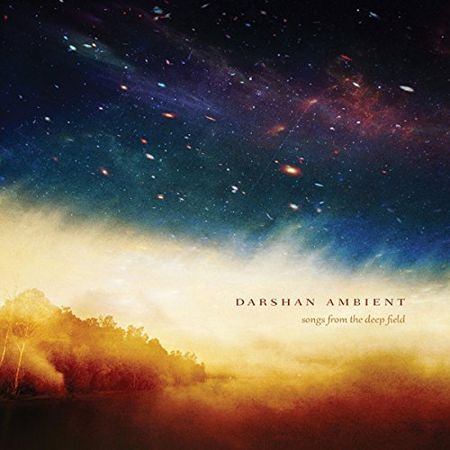 Darshan Ambient — Songs from the Deep Field