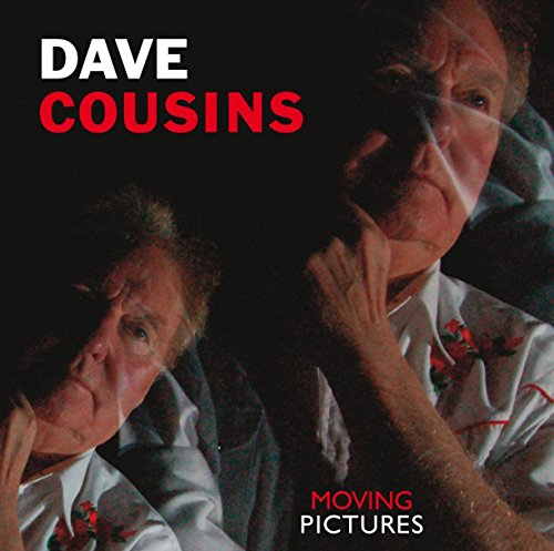 Dave Cousins — Moving Pictures