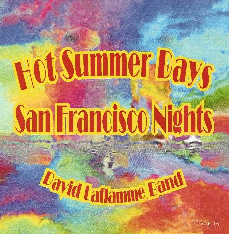 David Laflamme Band — Hot Summer Days, San Francisco Nights