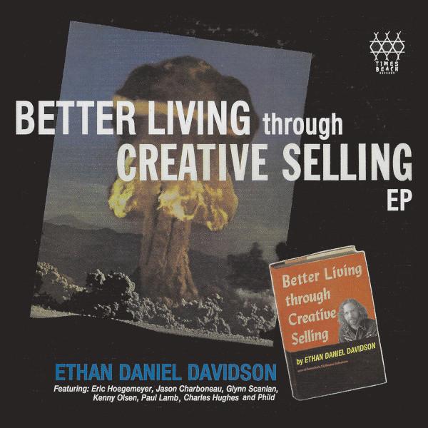 Ethan Daniel Davidson — Better Living through Creative Selling