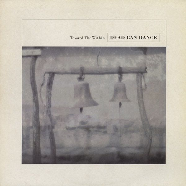 Dead Can Dance — Toward the Within