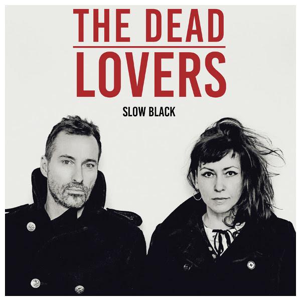 The Dead Lovers — Slow Black