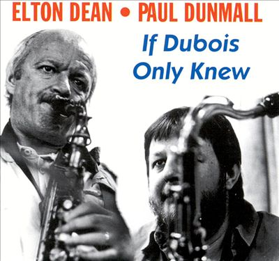 Elton Dean & Paul Dunmall — If Dubois Only Knew