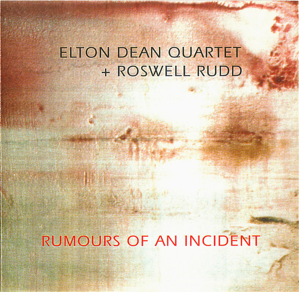 Elton Dean Quartet + Roswell Rudd — Rumours of an Incident