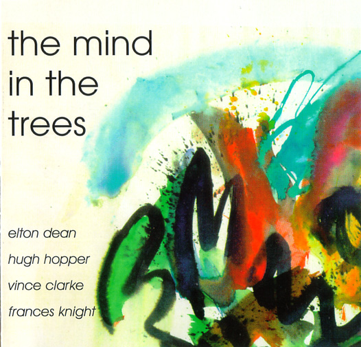 Elton Dean / Hugh Hopper / Vince Clarke / Frances Knight — The Mind in the Trees