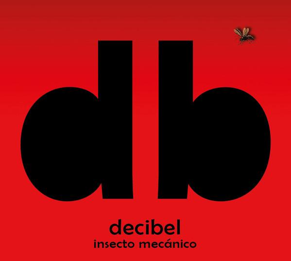 Decibel — Insecto Mecanico