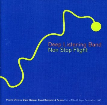 Deep Listening Band — Non Stop Flight