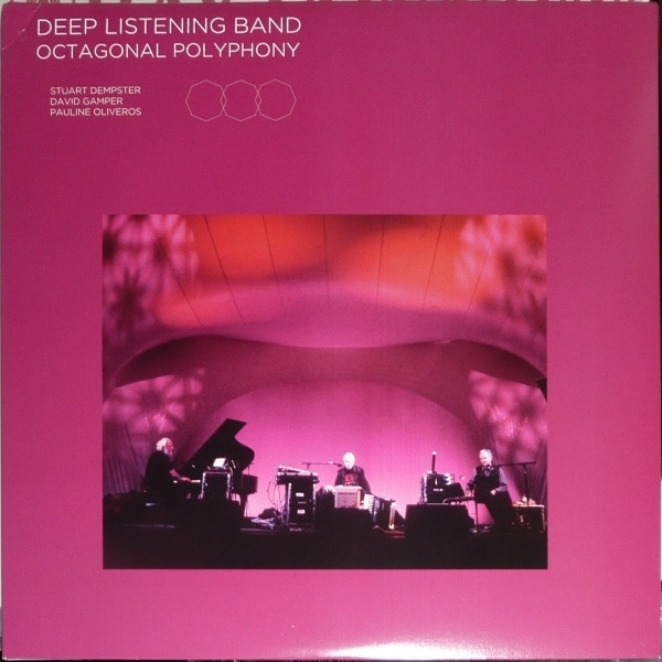Deep Listening Band — Octagonal Polyphony