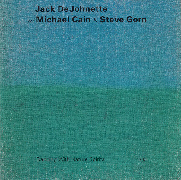 Jack DeJohnette — Dancing with Nature Spirits