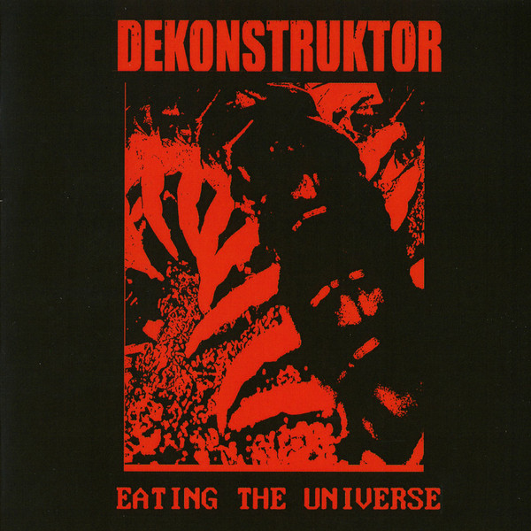 Dekonstruktor — Eating the Universe