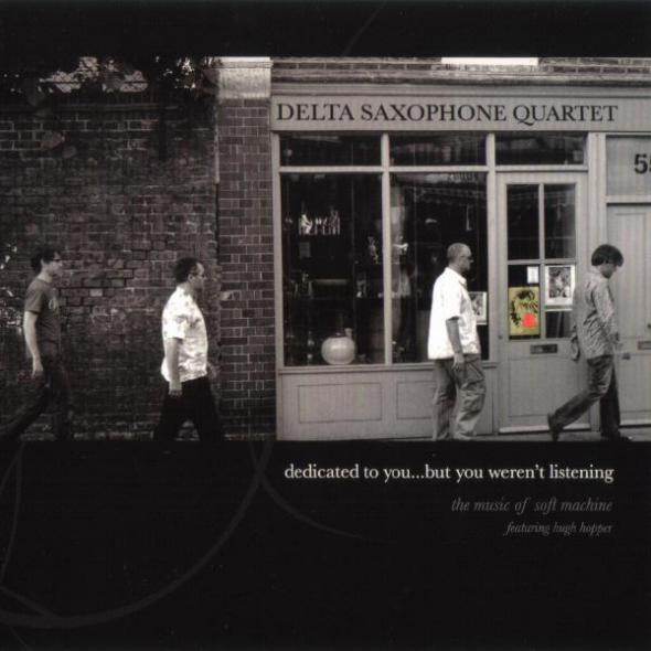 Delta Saxophone Quartet — Dedicated to You... But You Weren't Listening