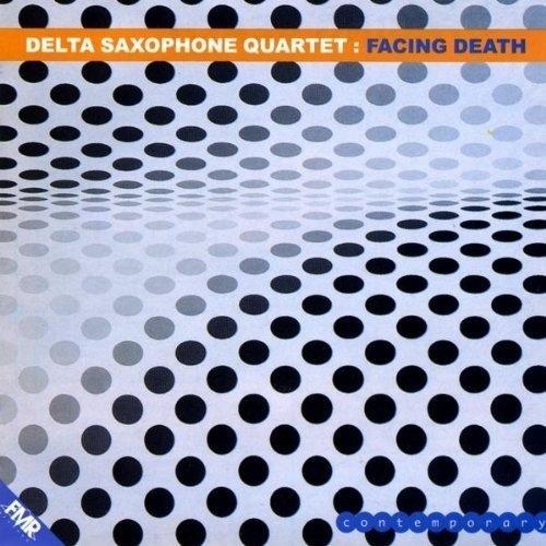 Delta Saxophone Quartet — Facing Death