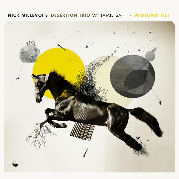 Nick Millevoi's Desertion Trio — Midtown Tilt