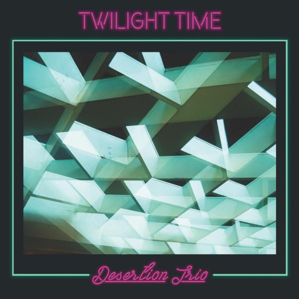 Desertion Trio — Twilight Time