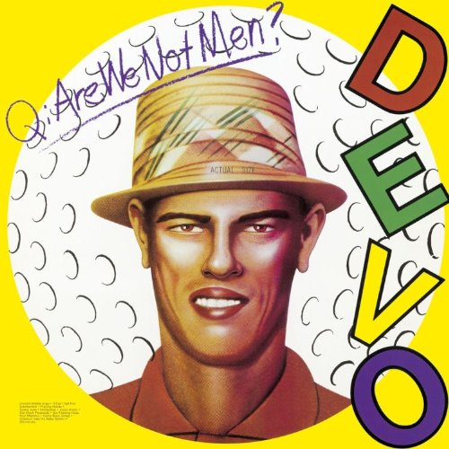 Devo — Are We Not Men? We Are Devo!