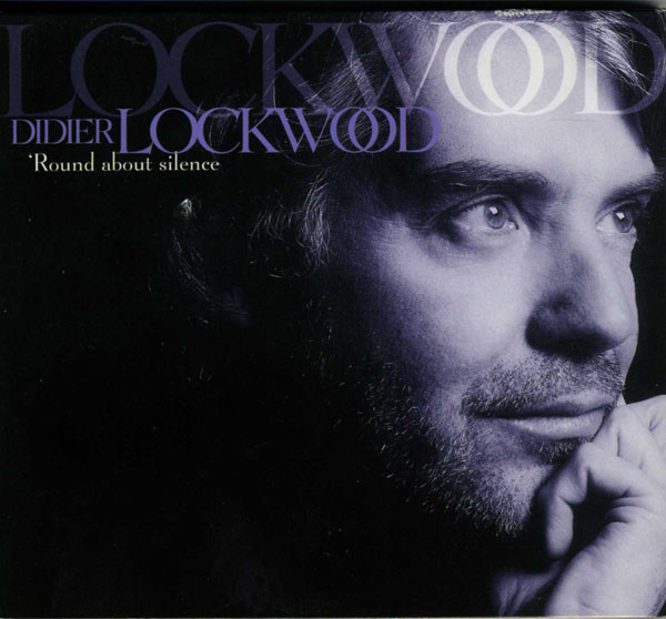Didier Lockwood — 'Round About Silence