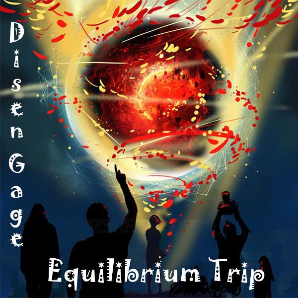 Disen Gage — Equilibrium Trip