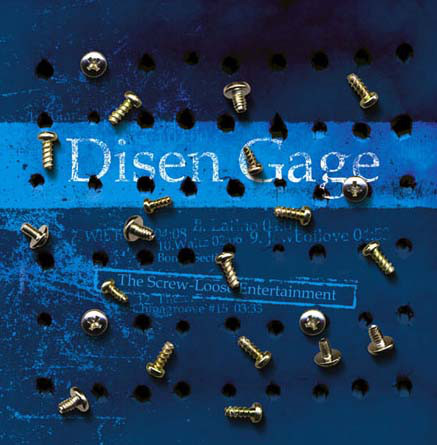 Disen Gage — The Screw-Loose Entertainment