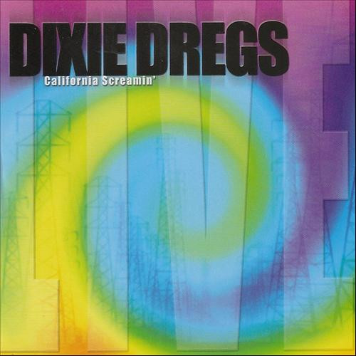 Dixie Dregs — California Screamin'