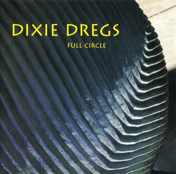 Dixie Dregs — Full Circle