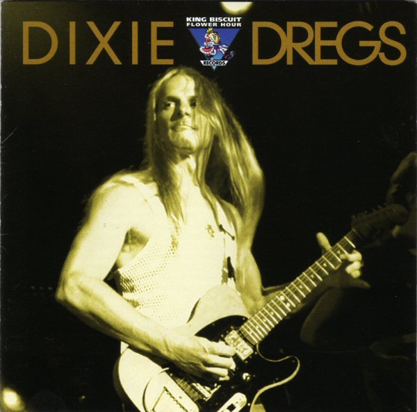 Dixie Dregs — King Biscuit Flower Hour Presents
