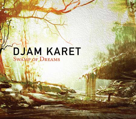 Djam Karet — Swamp of Dreams