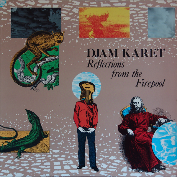 Djam Karet — Reflections from the Firepool