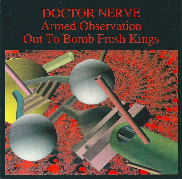 Doctor Nerve — Armed Observation / Out to Bomb Fresh Kings