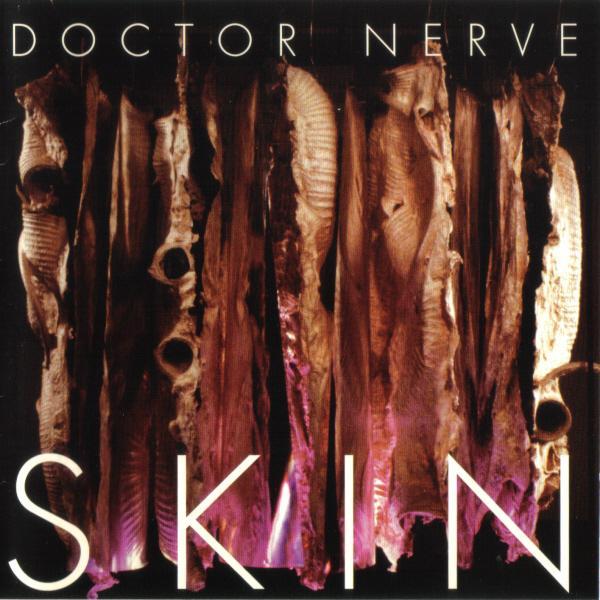Doctor Nerve — Skin