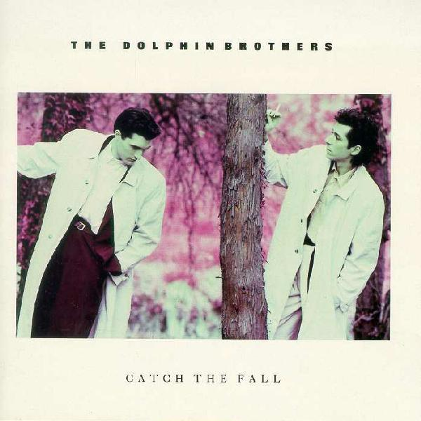 The Dolphin Brothers — Catch the Fall