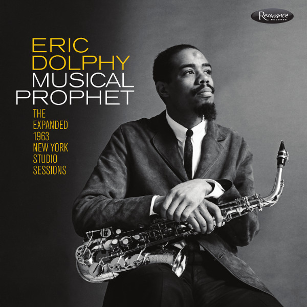 Eric Dolphy — Musical Prophet - The Expanded 1963 New York Studio Sessions