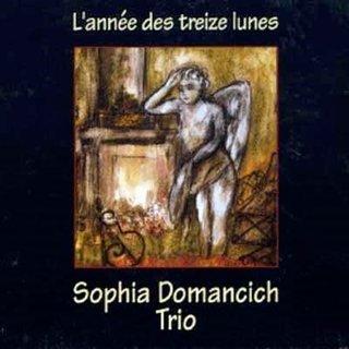 Sophia Domancich Trio — L'Année des Treize Lunes