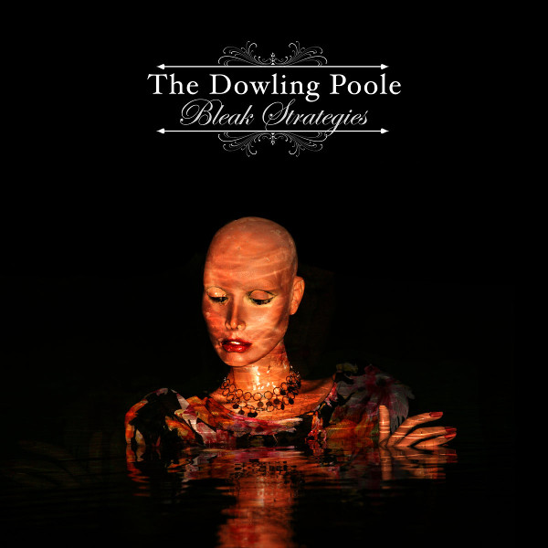 The Dowling Poole — Bleak Strategies