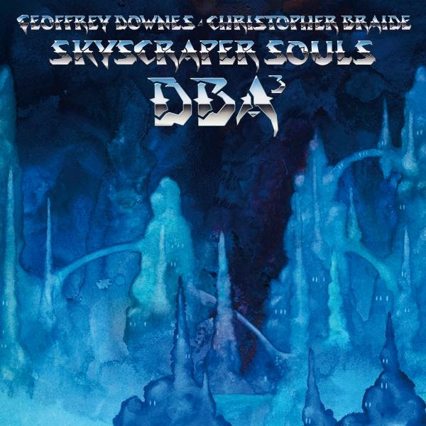 Geoffrey Downes / Christopher Braide — Skyscraper Souls