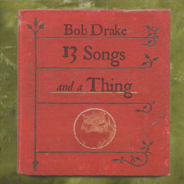 Bob Drake — 13 Songs and a Thing