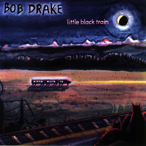 Bob Drake — Little Black Train